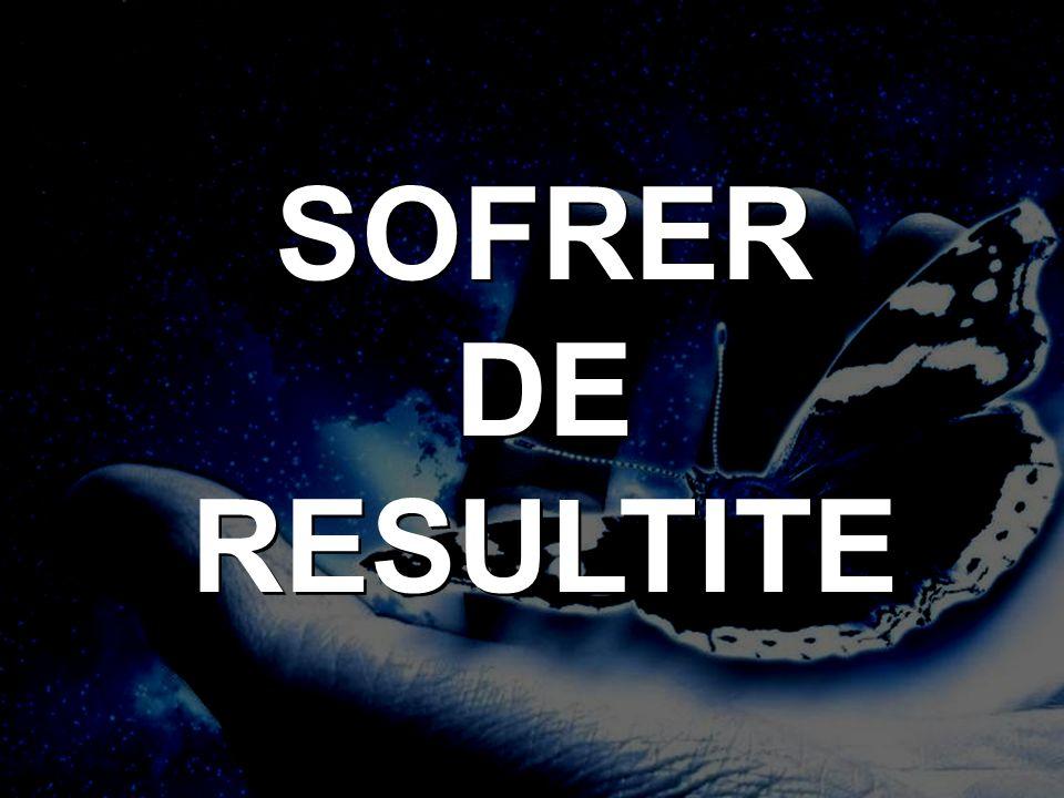 SOFRER DE RESULTITE SOFRER DE RESULTITE