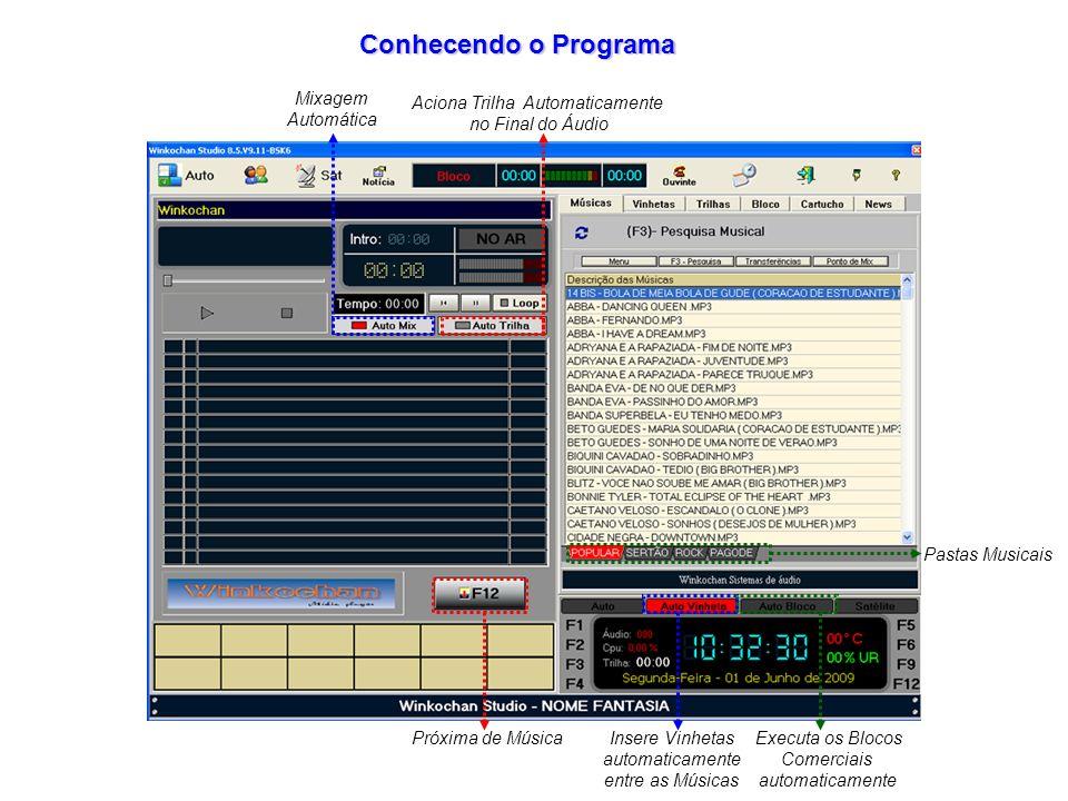 Pastas Musicais Insere Vinhetas automaticamente entre as Músicas Executa os Blocos Comerciais automaticamente Mixagem Automática Aciona Trilha Automaticamente no Final do Áudio Próxima de Música Conhecendo o Programa