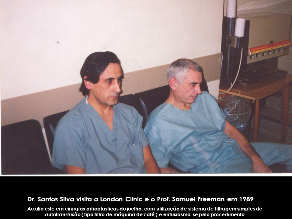 Dr. Santos Silva visita a London Clinic e o Prof. Samuel Freeman em 1989 Auxilia este em cirurgias artroplasticas do joelho, com utilização de sistema