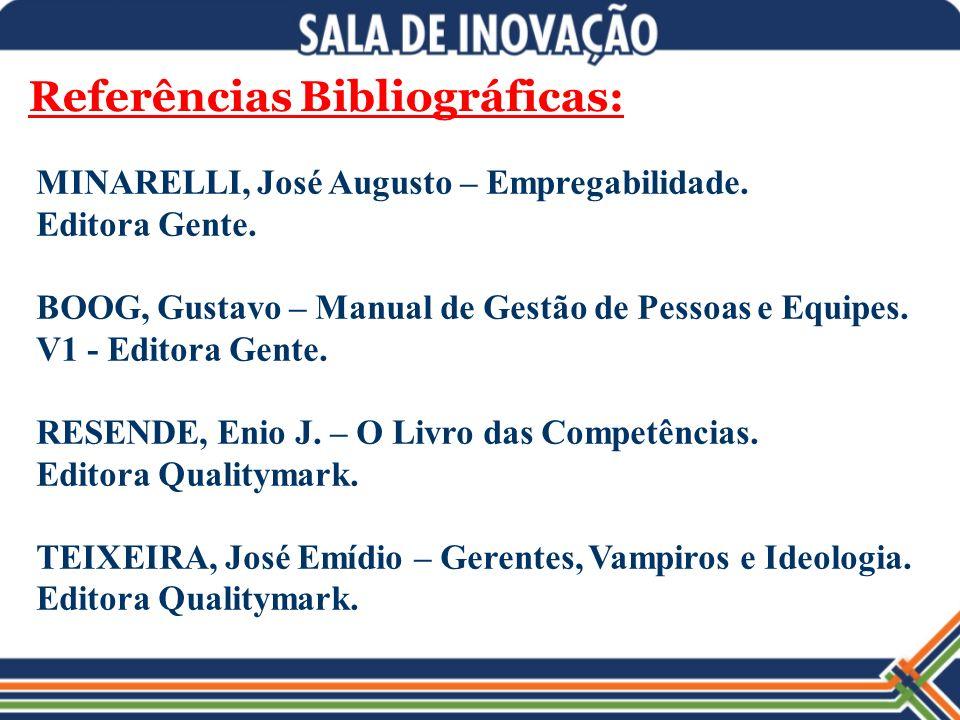 Referências Bibliográficas: MINARELLI, José Augusto – Empregabilidade.