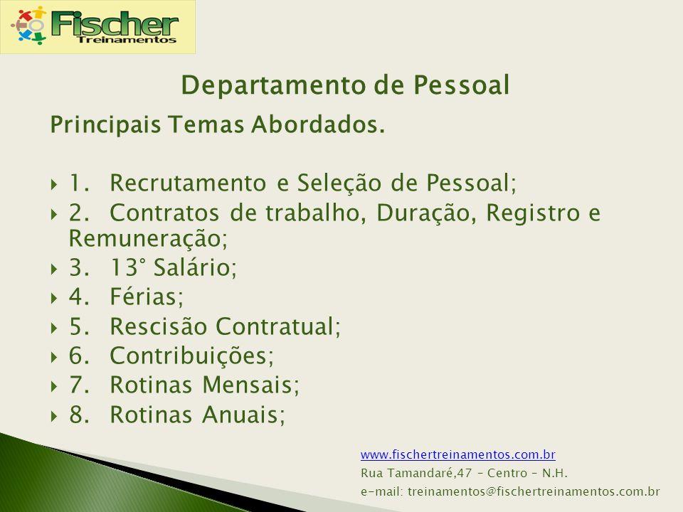 Principais Temas Abordados. 1.Recrutamento e Seleção de Pessoal; 2.Contratos de trabalho, Duração, Registro e Remuneração; 3.13° Salário; 4.Férias; 5.