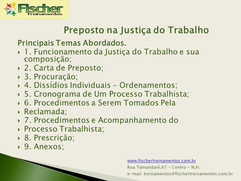 Principais Temas Abordados. 1. Funcionamento da Justiça do Trabalho e sua composição; 2. Carta de Preposto; 3. Procuração; 4. Dissídios Individuais -