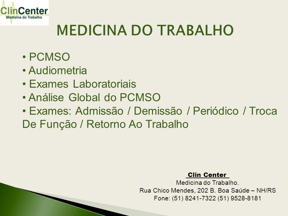 PCMSO Audiometria Exames Laboratoriais Análise Global do PCMSO Exames: Admissão / Demissão / Periódico / Troca De Função / Retorno Ao Trabalho MEDICIN
