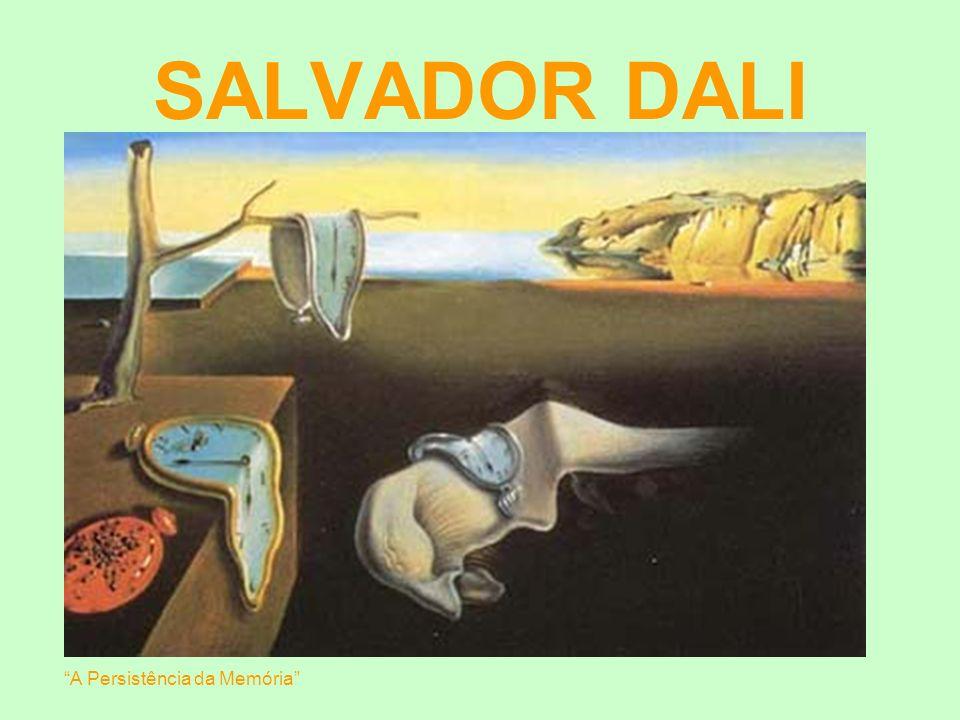 SALVADOR DALI A Persistência da Memória