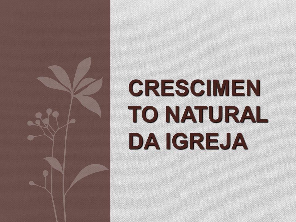 CRESCIMEN TO NATURAL DA IGREJA
