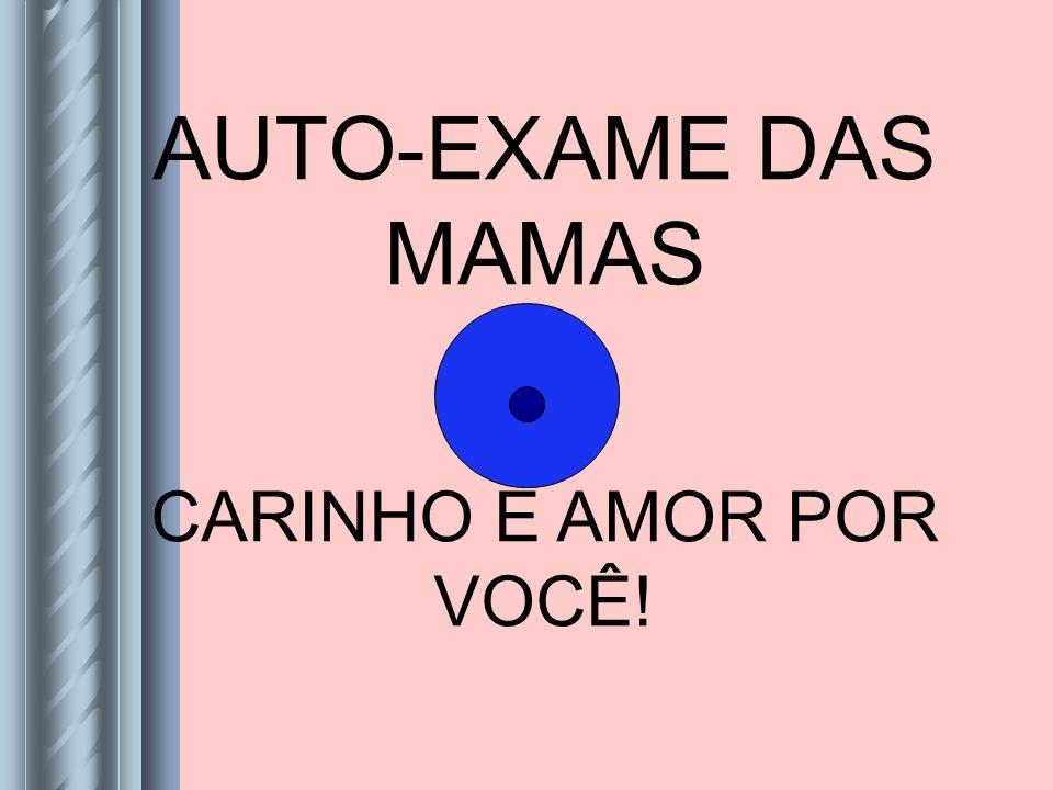 AUTO-EXAME DAS MAMAS CARINHO E AMOR POR VOCÊ!