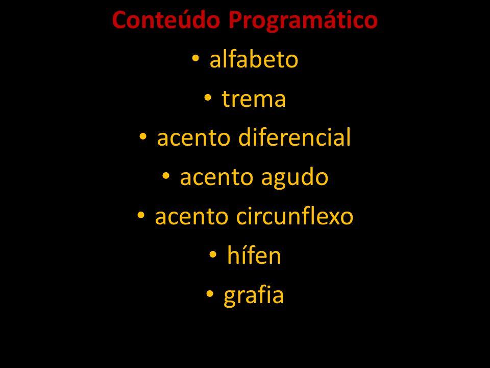 Conteúdo Programático alfabeto trema acento diferencial acento agudo acento circunflexo hífen grafia