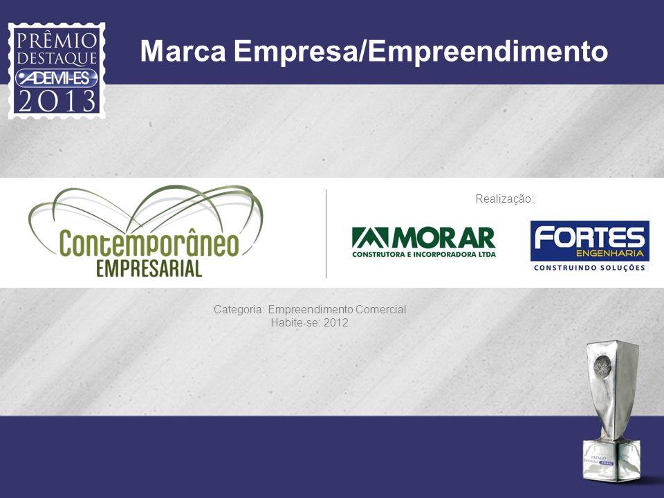 Marca Empresa/Empreendimento Realização: Categoria: Empreendimento Comercial Habite-se: 2012