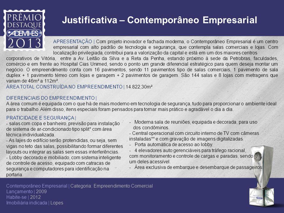 Justificativa – Contemporâneo Empresarial APRESENTAÇÃO | Com projeto inovador e fachada moderna, o Contemporâneo Empresarial é um centro empresarial c