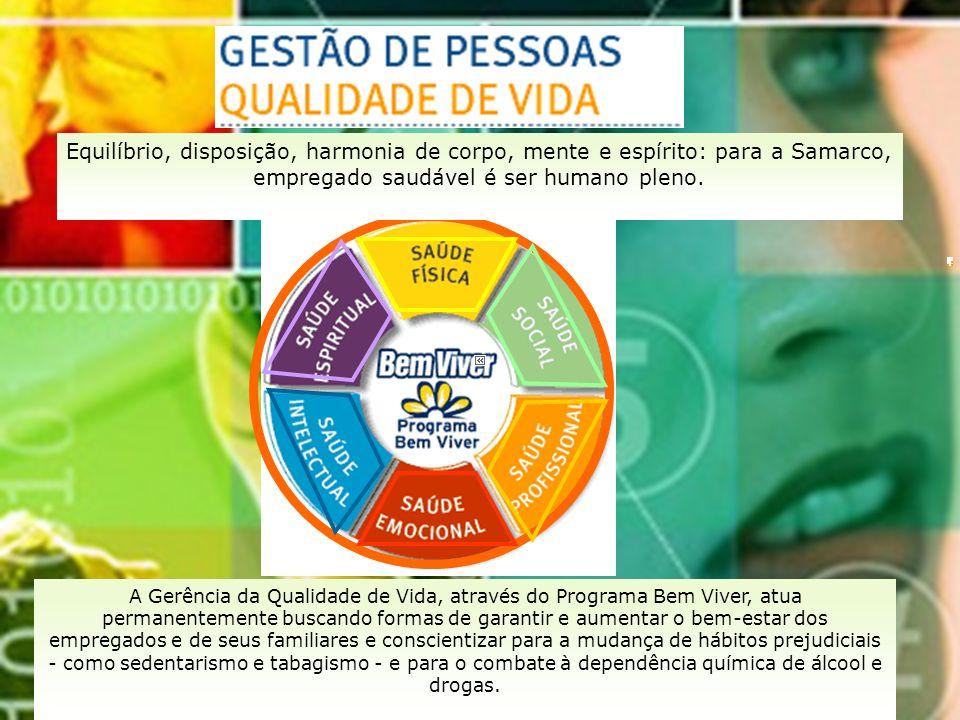 Equilíbrio, disposição, harmonia de corpo, mente e espírito: para a Samarco, empregado saudável é ser humano pleno. A Gerência da Qualidade de Vida, a