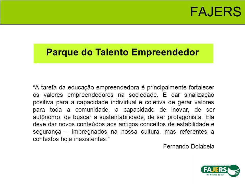 Parque do Talento Empreendedor FAJERS A tarefa da educação empreendedora é principalmente fortalecer os valores empreendedores na sociedade. É dar sin