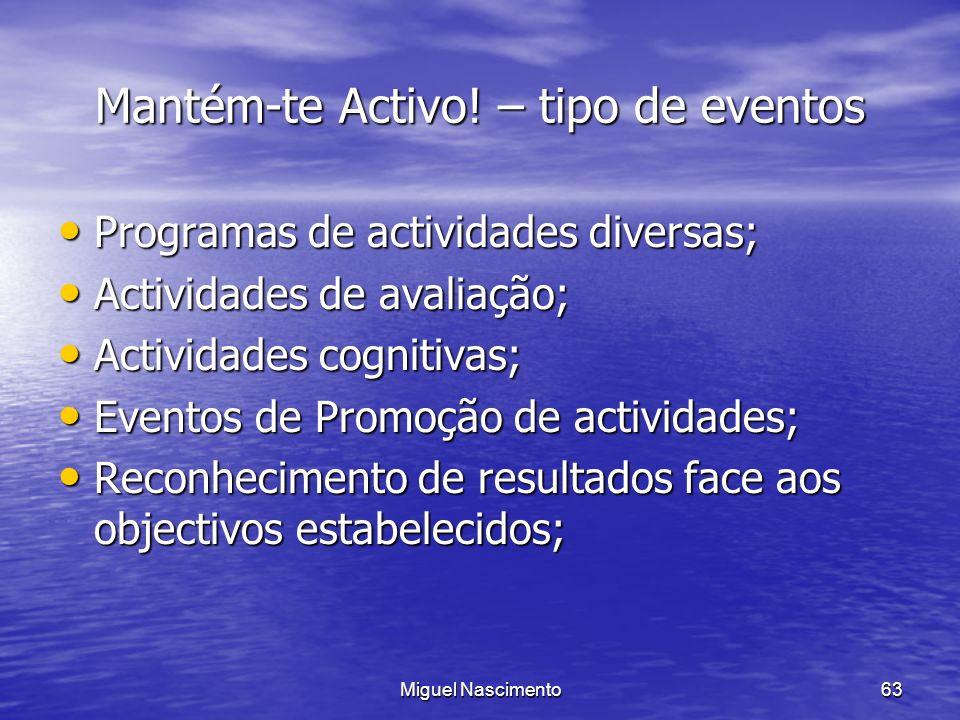 Miguel Nascimento63 Mantém-te Activo! – tipo de eventos Programas de actividades diversas; Programas de actividades diversas; Actividades de avaliação