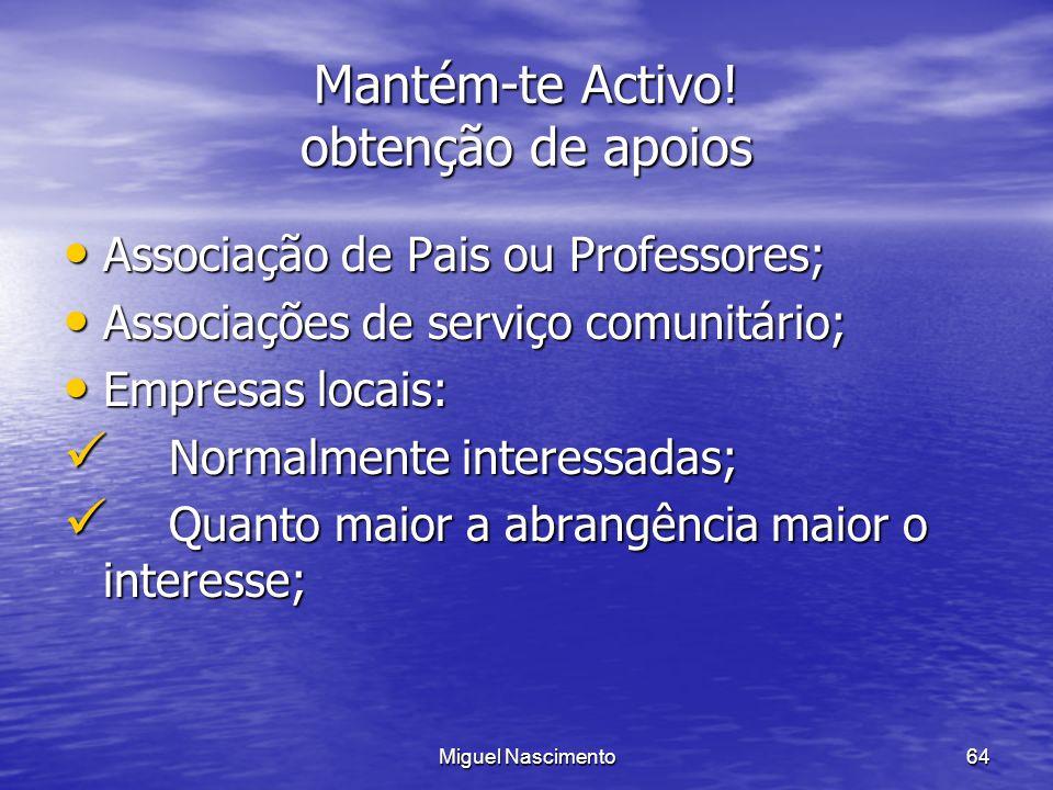 Miguel Nascimento64 Mantém-te Activo! obtenção de apoios Associação de Pais ou Professores; Associação de Pais ou Professores; Associações de serviço
