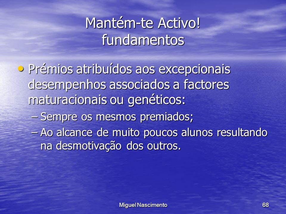 Miguel Nascimento68 Mantém-te Activo! fundamentos Prémios atribuídos aos excepcionais desempenhos associados a factores maturacionais ou genéticos: Pr