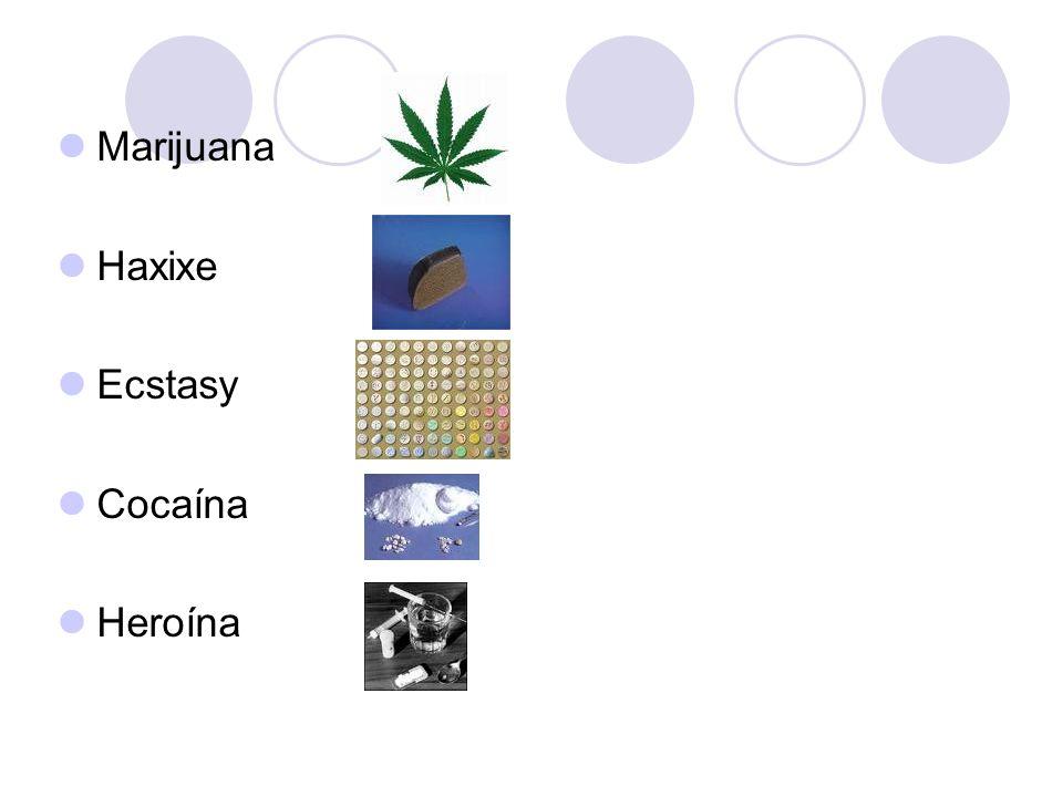 Marijuana Haxixe Ecstasy Cocaína Heroína