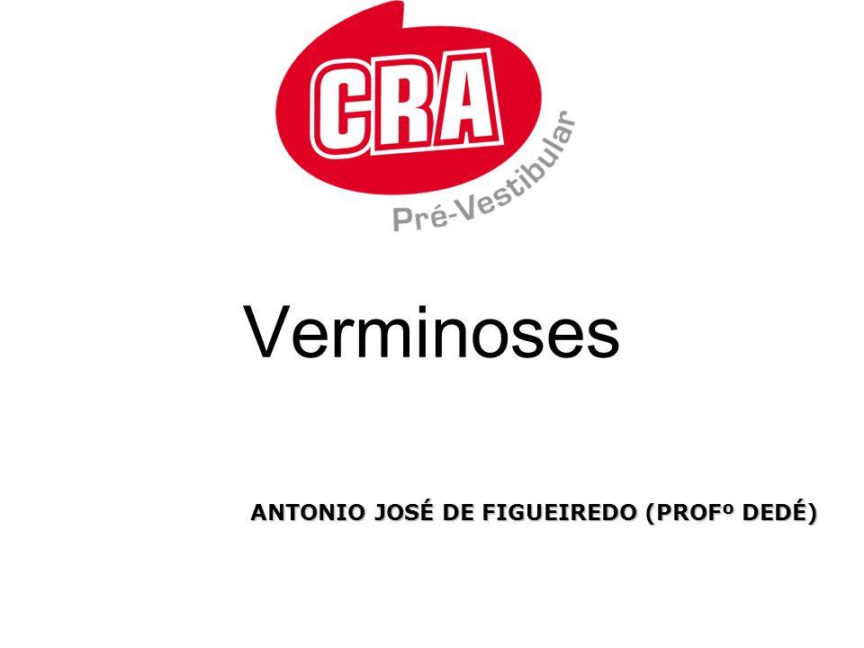 Verminoses ANTONIO JOSÉ DE FIGUEIREDO (PROFº DEDÉ)
