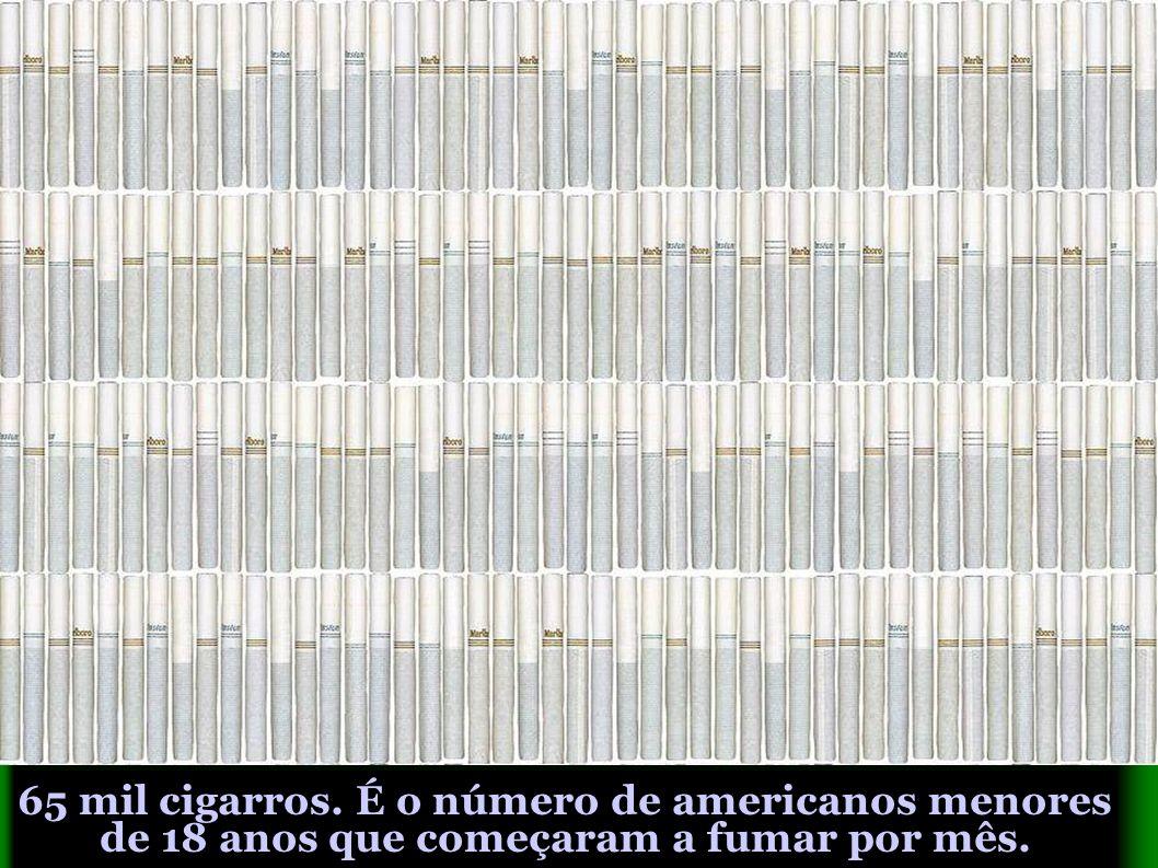 65 mil cigarros. É o número de americanos menores de 18 anos que começaram a fumar por mês.
