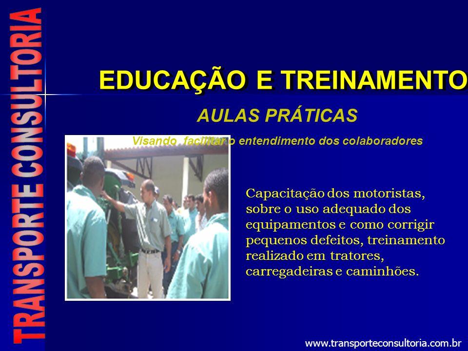 EDUCAÇÃO E TREINAMENTO Capacitação dos motoristas, sobre o uso adequado dos equipamentos e como corrigir pequenos defeitos, treinamento realizado em t
