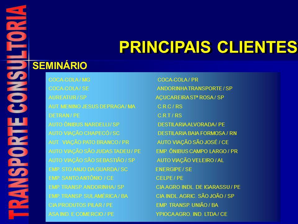 PRINCIPAIS CLIENTES COCA-COLA / MG COCA-COLA / PR COCA-COLA / SE ANDORINHA TRANSPORTE / SP AUREATUR / SP AÇUCAREIRA STª ROSA / SP AUT. MENINO JESUS DE