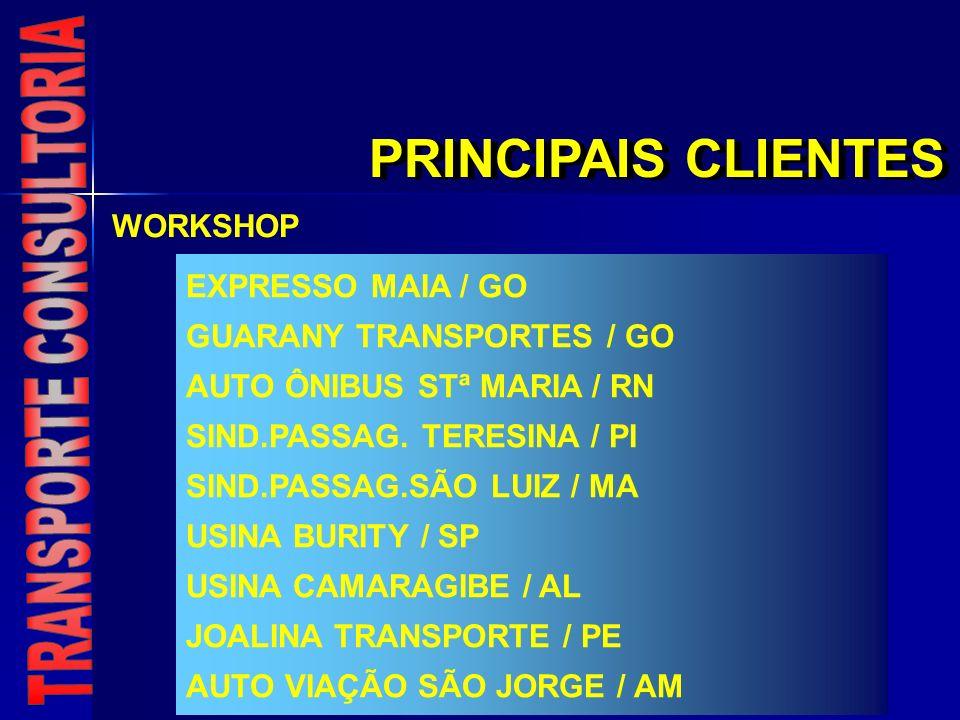 PRINCIPAIS CLIENTES EXPRESSO MAIA / GO GUARANY TRANSPORTES / GO AUTO ÔNIBUS STª MARIA / RN SIND.PASSAG. TERESINA / PI SIND.PASSAG.SÃO LUIZ / MA USINA