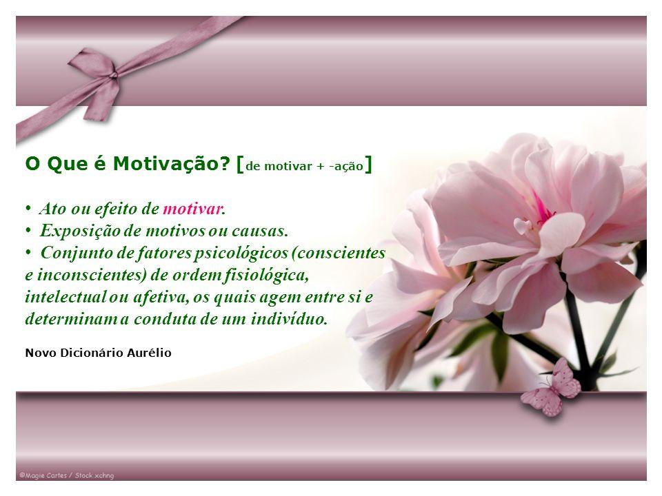 O Que é Motivação? [ de motivar + -ação ] Ato ou efeito de motivar. Exposição de motivos ou causas. Conjunto de fatores psicológicos (conscientes e in