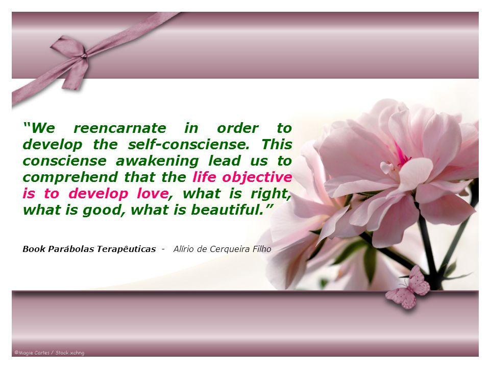 Quem se auto-ama busca naturalmente ser feliz e fazer a felicidade dos outros, em um processo de alo-amor.