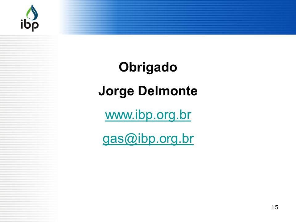 15 Obrigado Jorge Delmonte www.ibp.org.br gas@ibp.org.br