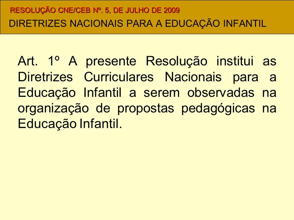 DIRETRIZES NACIONAIS PARA A EDUCAÇÃO INFANTIL RESOLUÇÃO CNE/CEB Nº.