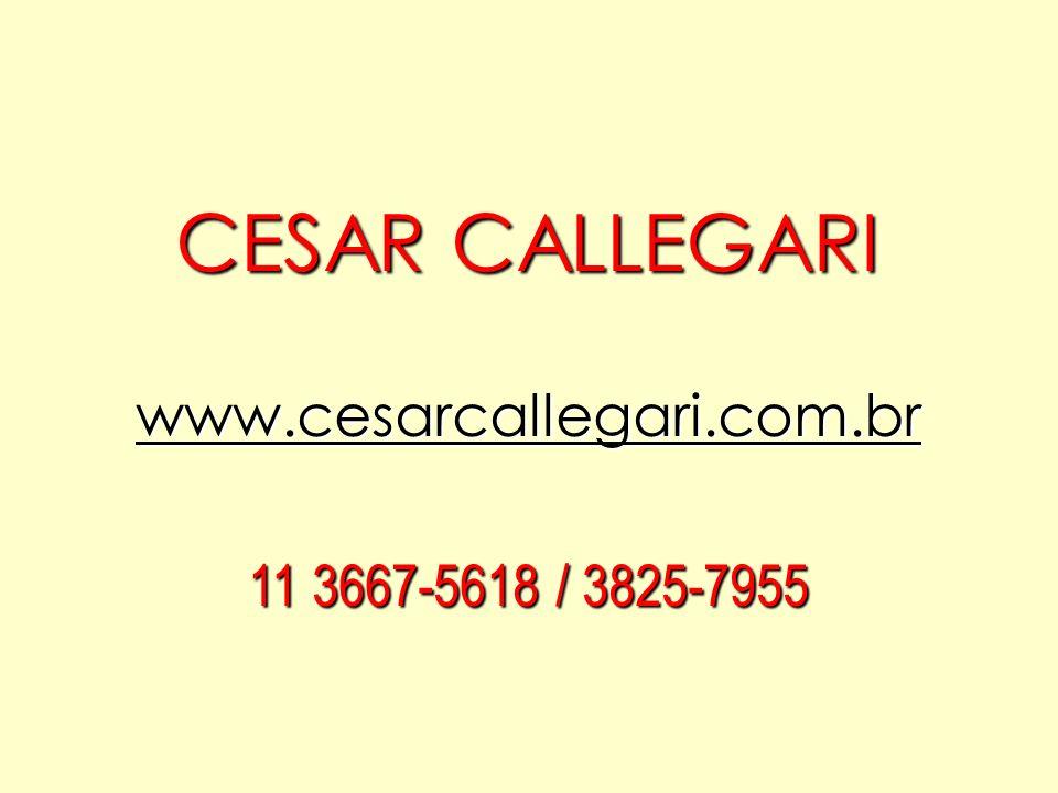 www.cesarcallegari.com.br 11 3667-5618 / 3825-7955