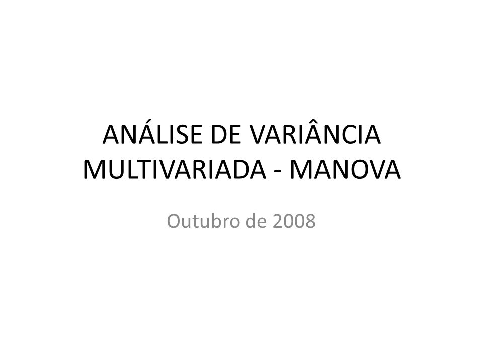 OBJETIVOS DA AULA Usar o R para realizar análises de variância univariadas (aov) e multivariadas (manova).