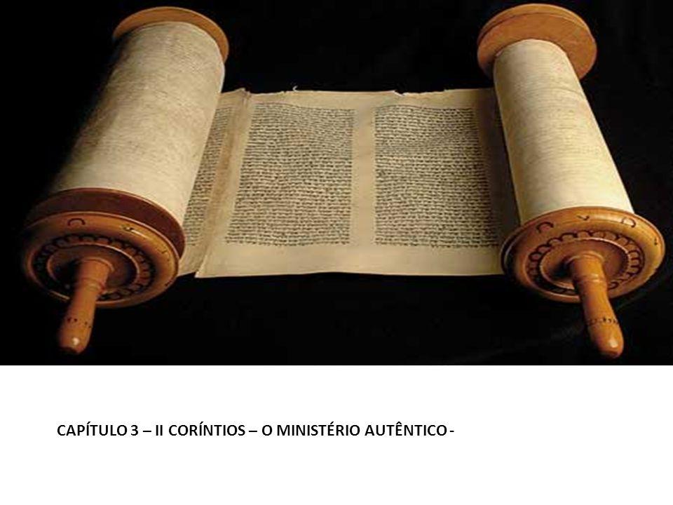 CAPÍTULO 3 – II CORÍNTIOS – O MINISTÉRIO AUTÊNTICO -