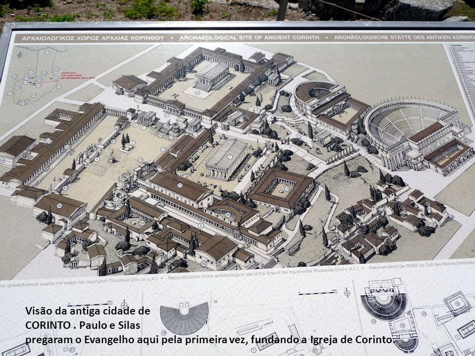 Visão da antiga cidade de CORINTO. Paulo e Silas pregaram o Evangelho aqui pela primeira vez, fundando a Igreja de Corinto.