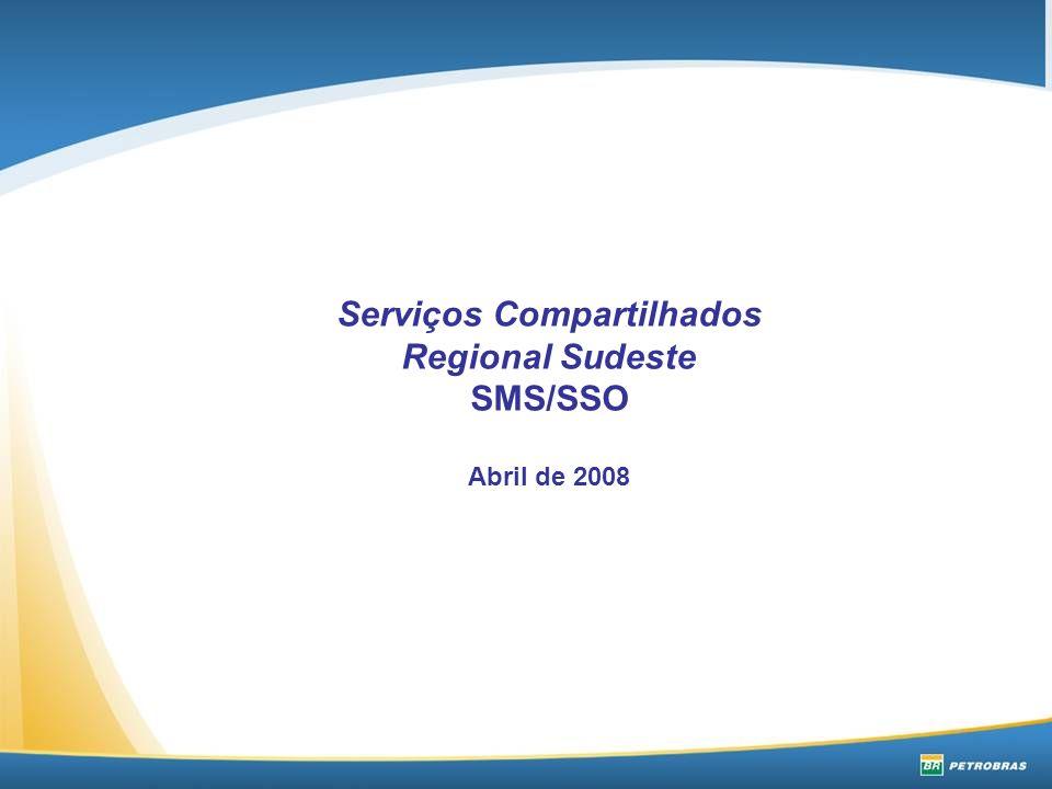 Serviços Compartilhados Regional Sudeste SMS/SSO Abril de 2008