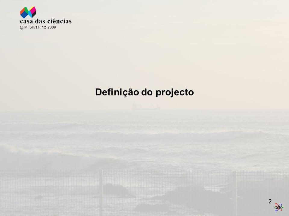 2 Definição do projecto casa das ciências @ M. Silva Pinto 2009