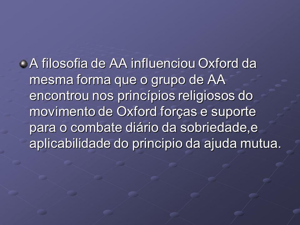 A filosofia de AA influenciou Oxford da mesma forma que o grupo de AA encontrou nos princípios religiosos do movimento de Oxford forças e suporte para