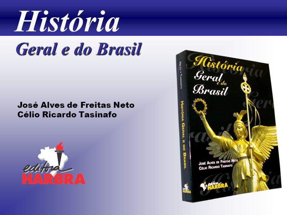 José Alves de Freitas Neto Célio Ricardo Tasinafo Geral e do Brasil História
