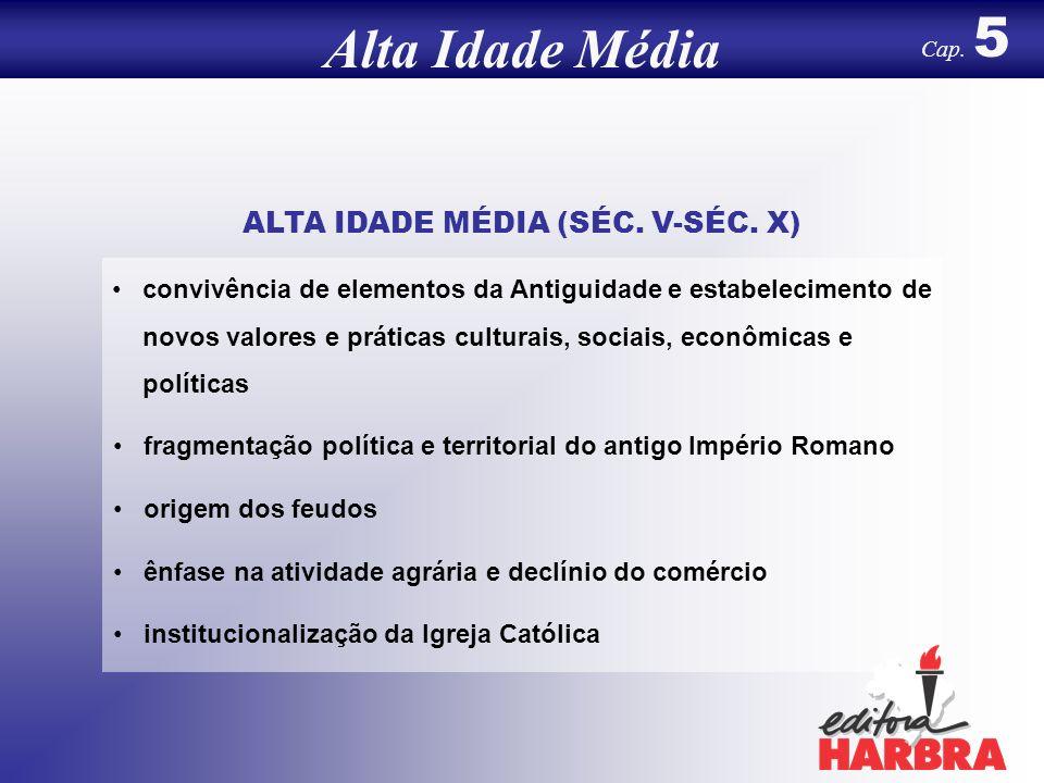 Alta Idade Média Cap.5 ALTA IDADE MÉDIA (SÉC. V-SÉC.
