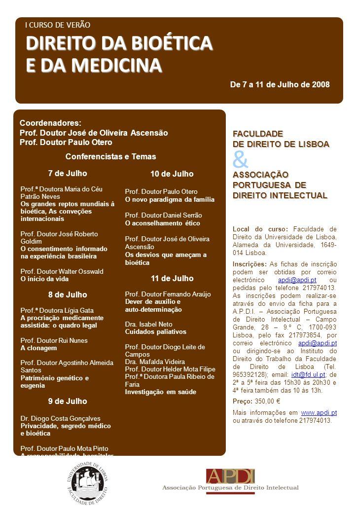 & I CURSO DE VERÃO DIREITO DA BIOÉTICA E DA MEDICINA Local do curso: Faculdade de Direito da Universidade de Lisboa, Alameda da Universidade, 1649- 014 Lisboa.