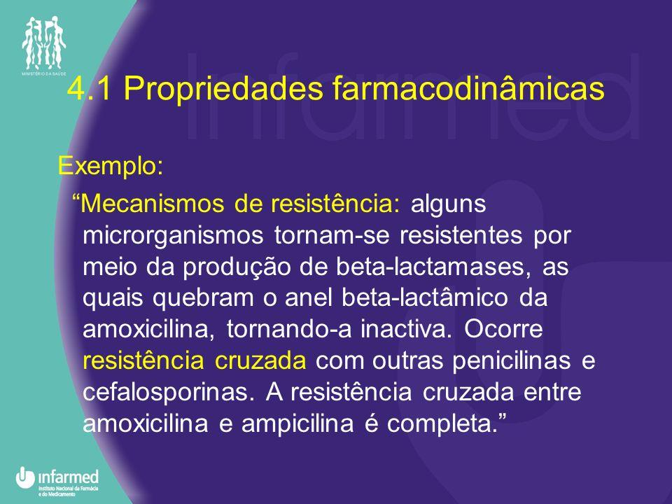 4.1 Propriedades farmacodinâmicas Exemplo: Mecanismos de resistência: alguns microrganismos tornam-se resistentes por meio da produção de beta-lactama