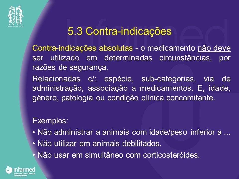 5.3 Contra-indicações Contra-indicações absolutas - o medicamento não deve ser utilizado em determinadas circunstâncias, por razões de segurança. Rela