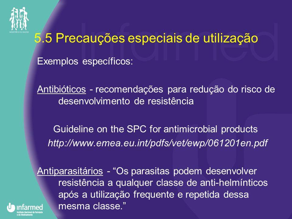 5.5 Precauções especiais de utilização Exemplos específicos: Antibióticos - recomendações para redução do risco de desenvolvimento de resistência Guid