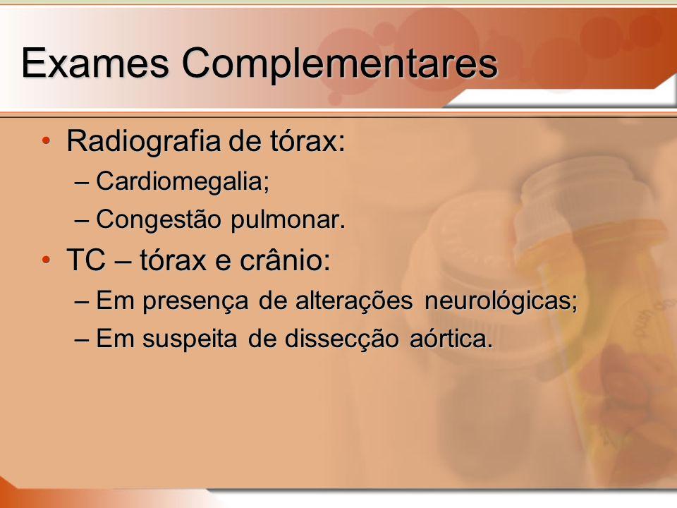 Exames Complementares Radiografia de tórax:Radiografia de tórax: –Cardiomegalia; –Congestão pulmonar.