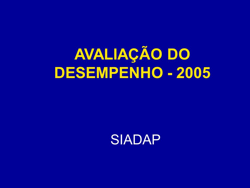 AVALIAÇÃO DO DESEMPENHO - 2005 SIADAP