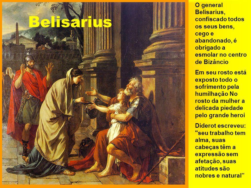 Belisarius O general Belisarius, confiscado todos os seus bens, cego e abandonado, é obrigado a esmolar no centro de Bizâncio Em seu rosto está expost