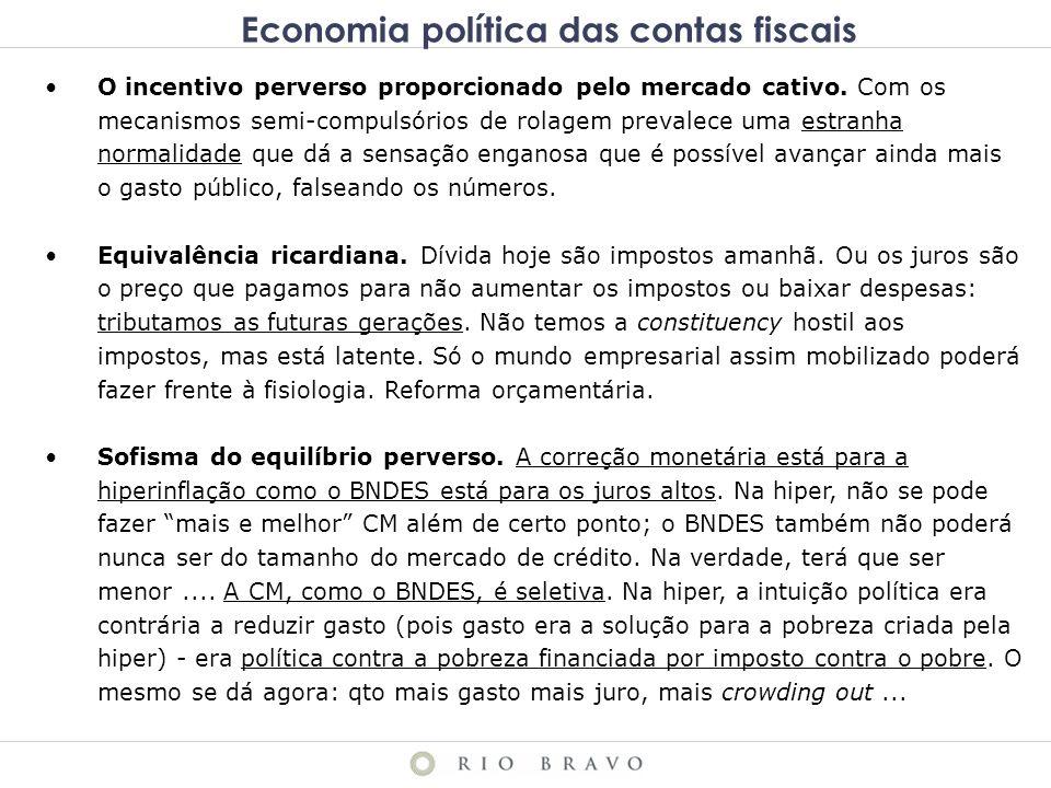 Economia política das contas fiscais O incentivo perverso proporcionado pelo mercado cativo.