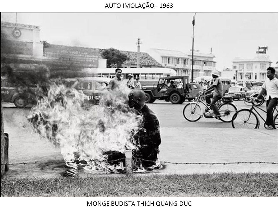 AUTO IMOLAÇÃO - 1963 MONGE BUDISTA THICH QUANG DUC