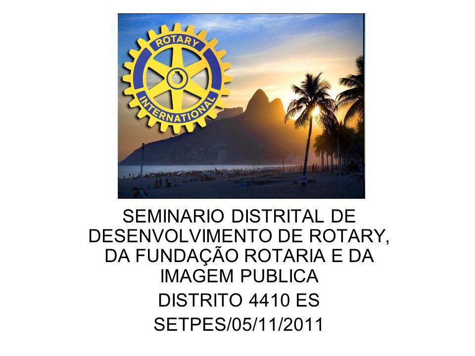 SEMINARIO DISTRITAL DE DESENVOLVIMENTO DE ROTARY, DA FUNDAÇÃO ROTARIA E DA IMAGEM PUBLICA DISTRITO 4410 ES SETPES/05/11/2011