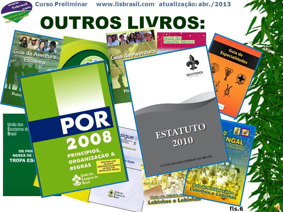 Curso Preliminar www.lisbrasil.com atualização: abr./2013 PLANO DE LEITURA a)Preliminar: o que o diretor solicitar. b)Básico:. c)Avançado:. Para Escot