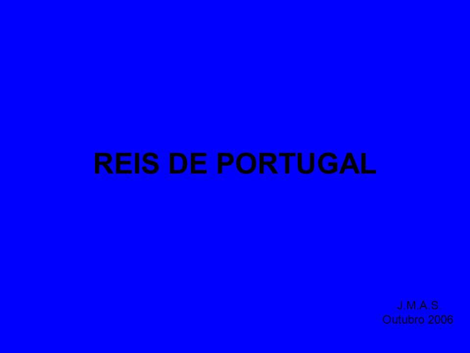 REIS DE PORTUGAL J.M.A.S. Outubro 2006