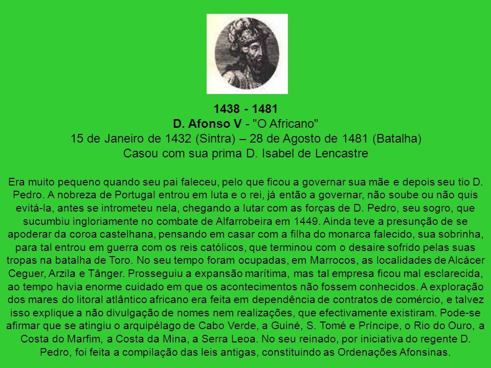 1438 - 1481 D. Afonso V -